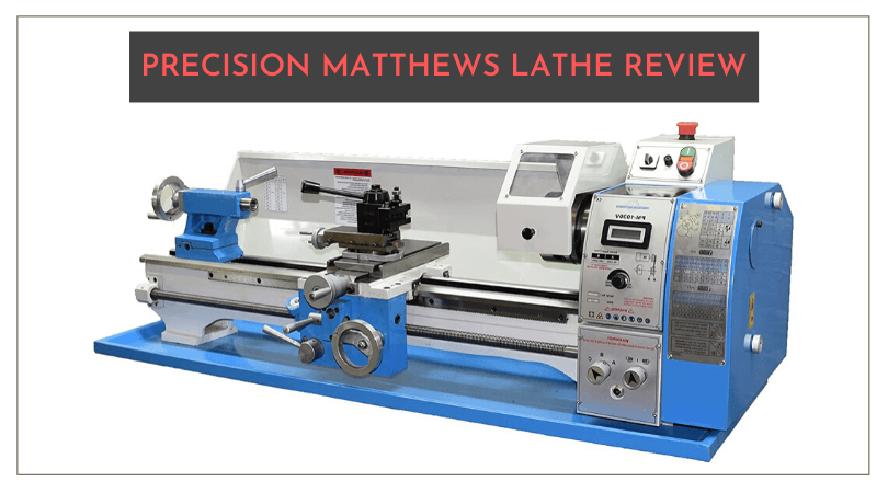 Precision Matthews Lathe review