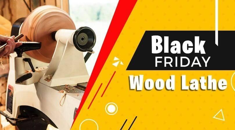 Black Friday wood lathe deals